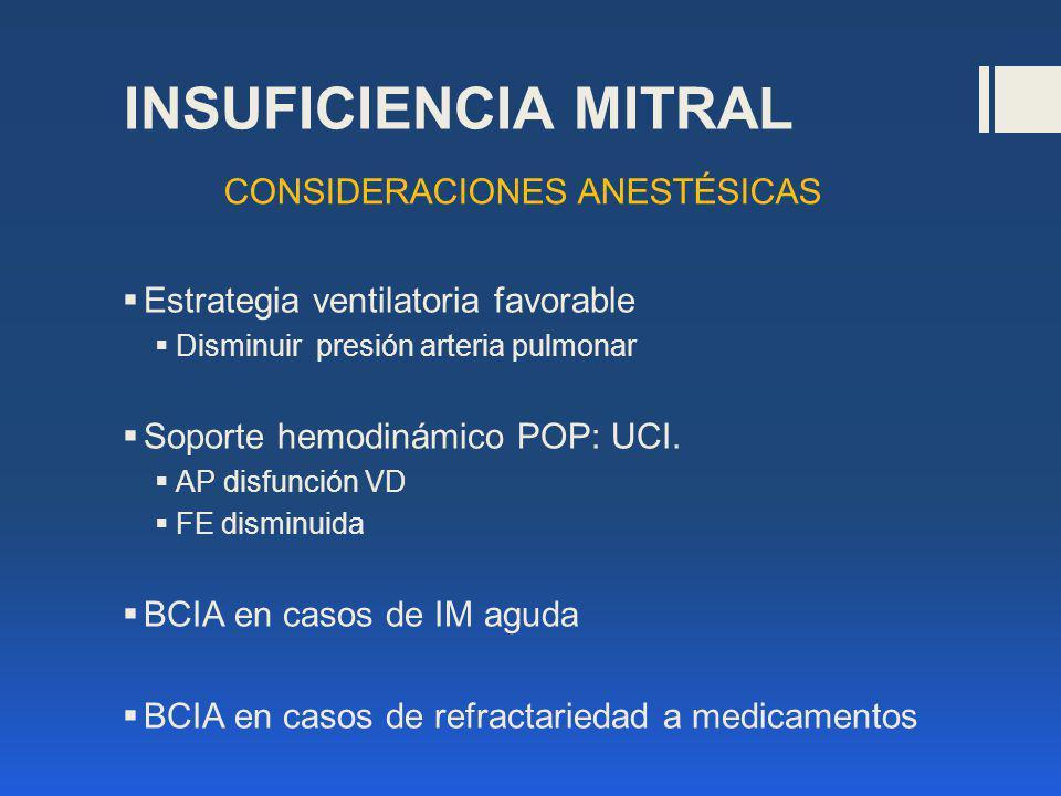 INSUFICIENCIA MITRAL CONSIDERACIONES ANESTÉSICAS