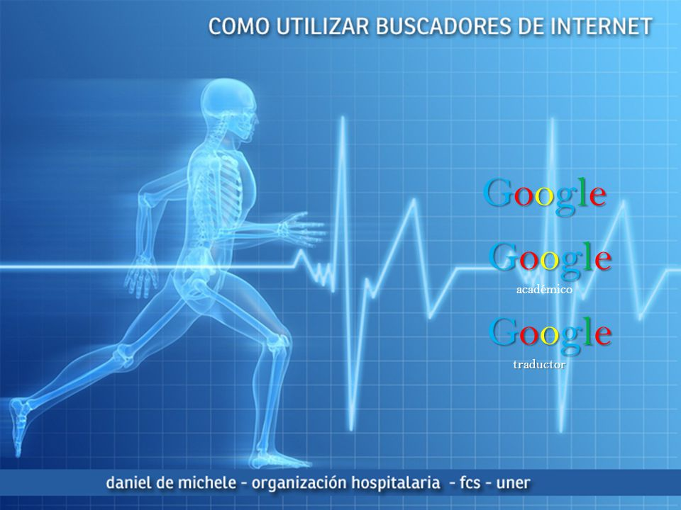 Google Google académico Google traductor
