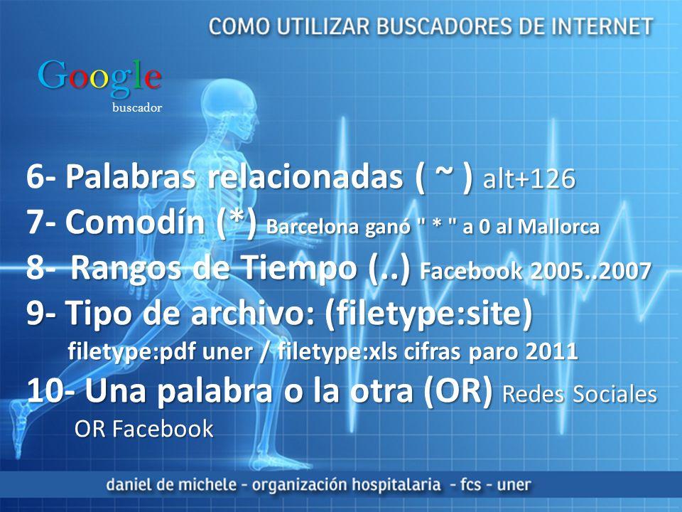 Google 6- Palabras relacionadas ( ~ ) alt+126