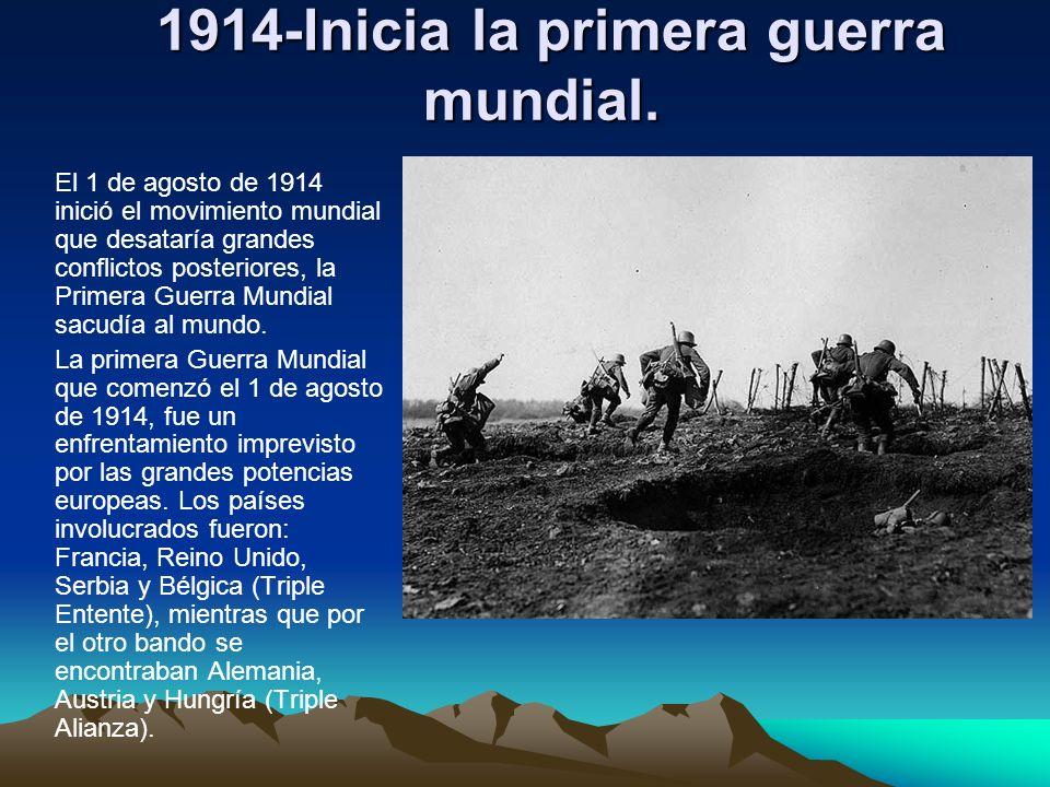1914-Inicia la primera guerra mundial.