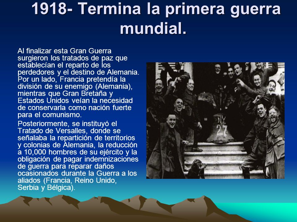 1918- Termina la primera guerra mundial.