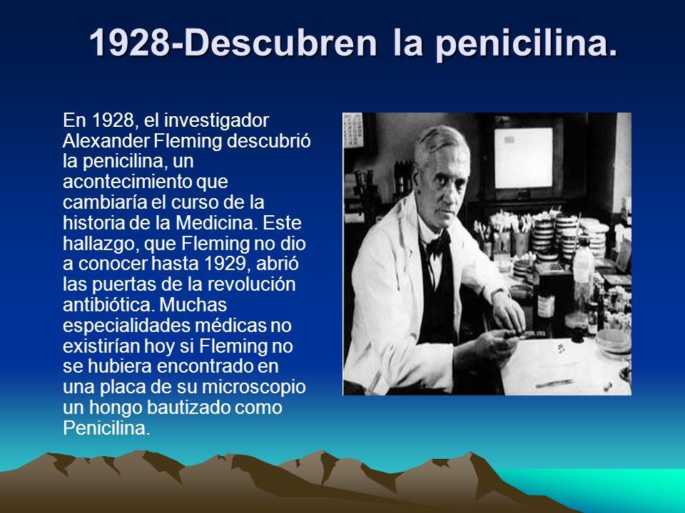 1928-Descubren la penicilina.