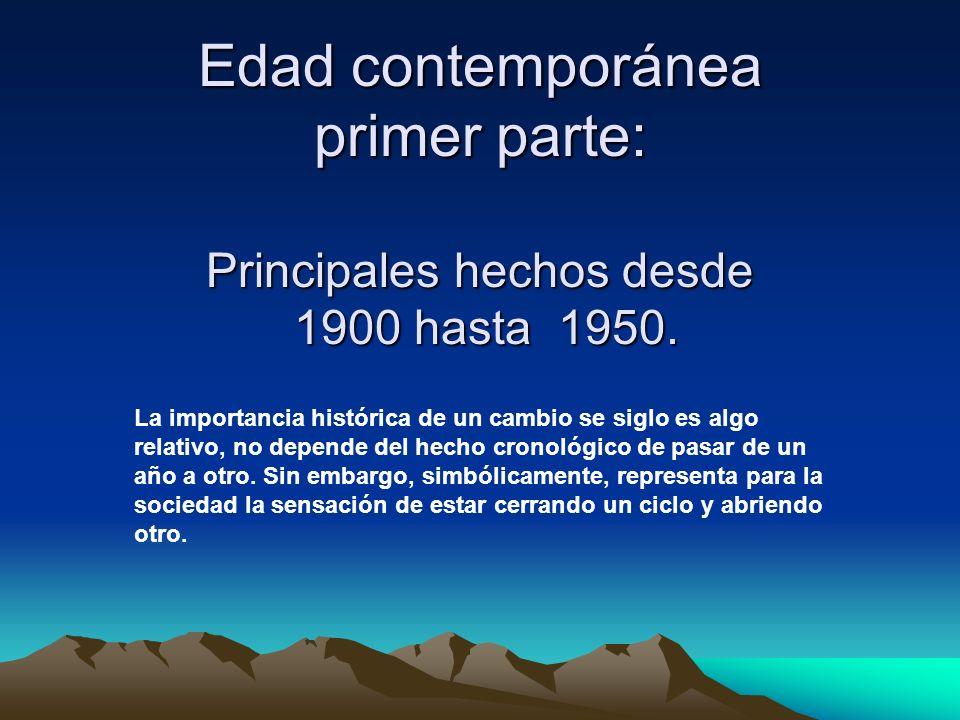 Edad contemporánea primer parte: Principales hechos desde 1900 hasta 1950.