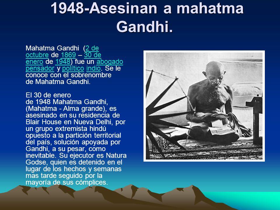 1948-Asesinan a mahatma Gandhi.