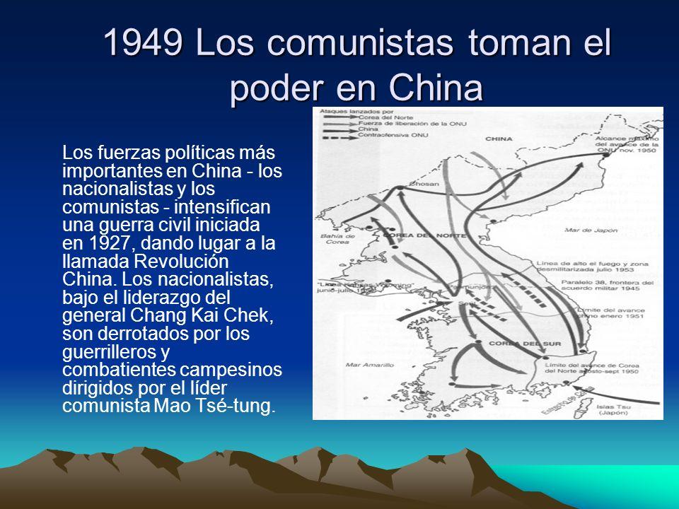 1949 Los comunistas toman el poder en China