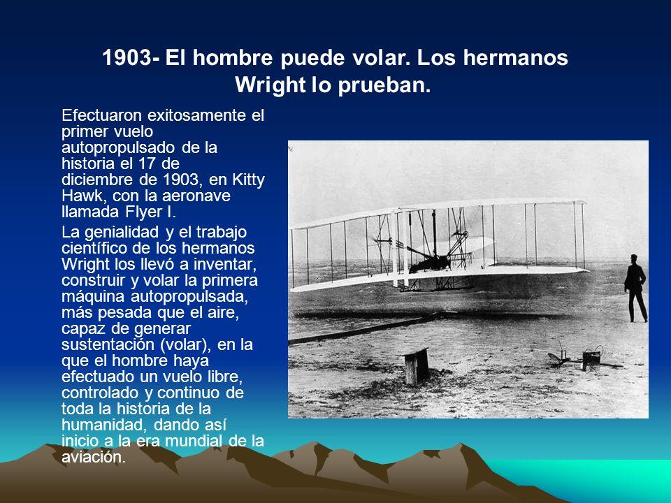 1903- El hombre puede volar. Los hermanos Wright lo prueban.