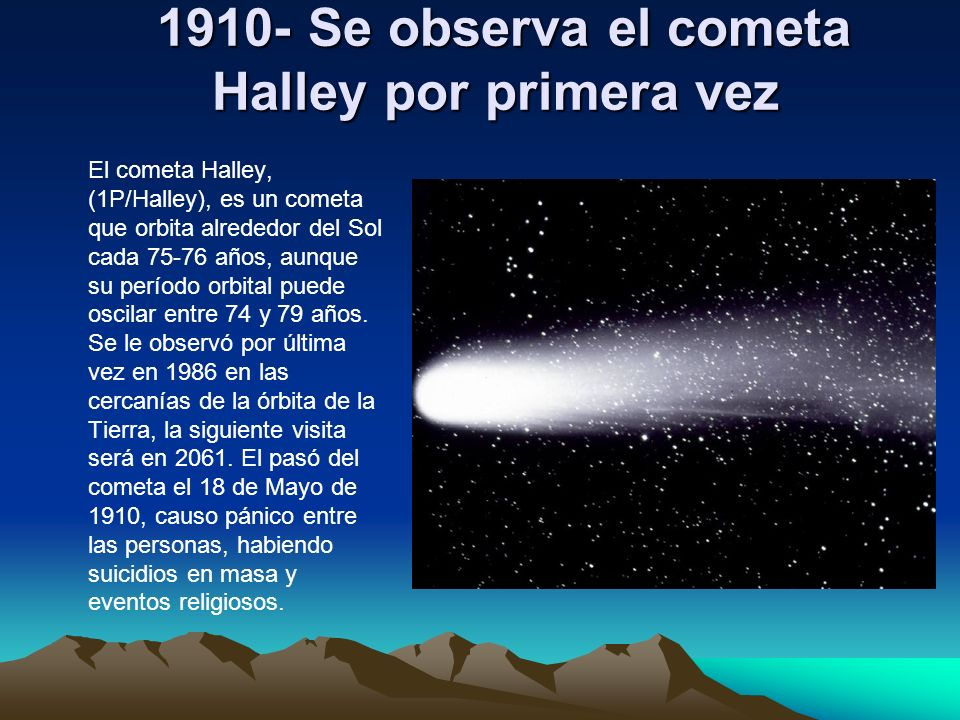 1910- Se observa el cometa Halley por primera vez