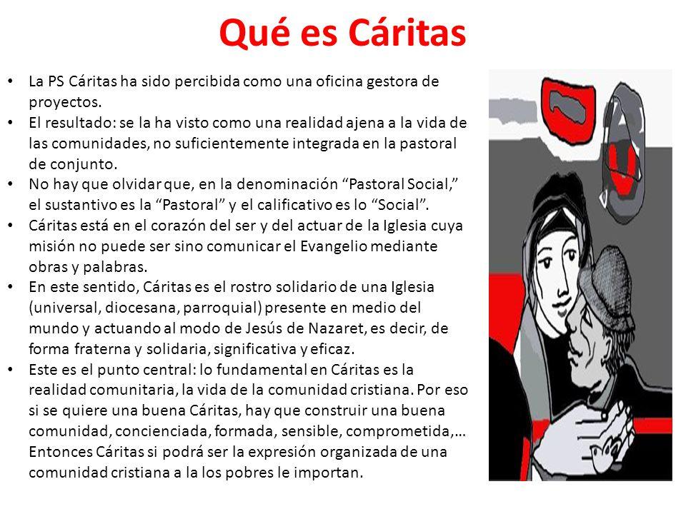 Qué es Cáritas La PS Cáritas ha sido percibida como una oficina gestora de proyectos.