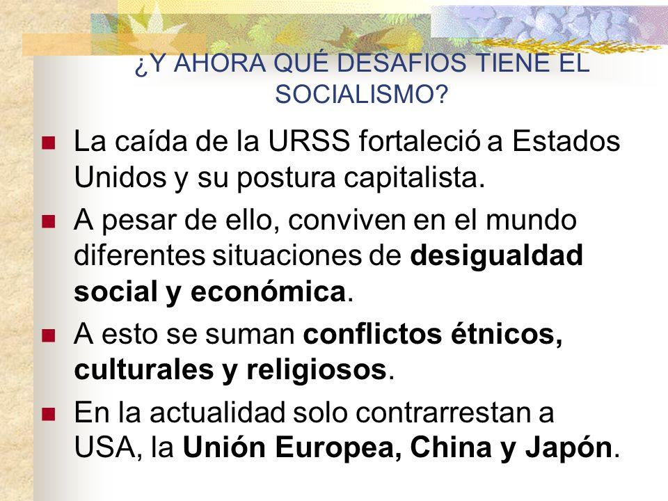 ¿Y AHORA QUÉ DESAFIOS TIENE EL SOCIALISMO