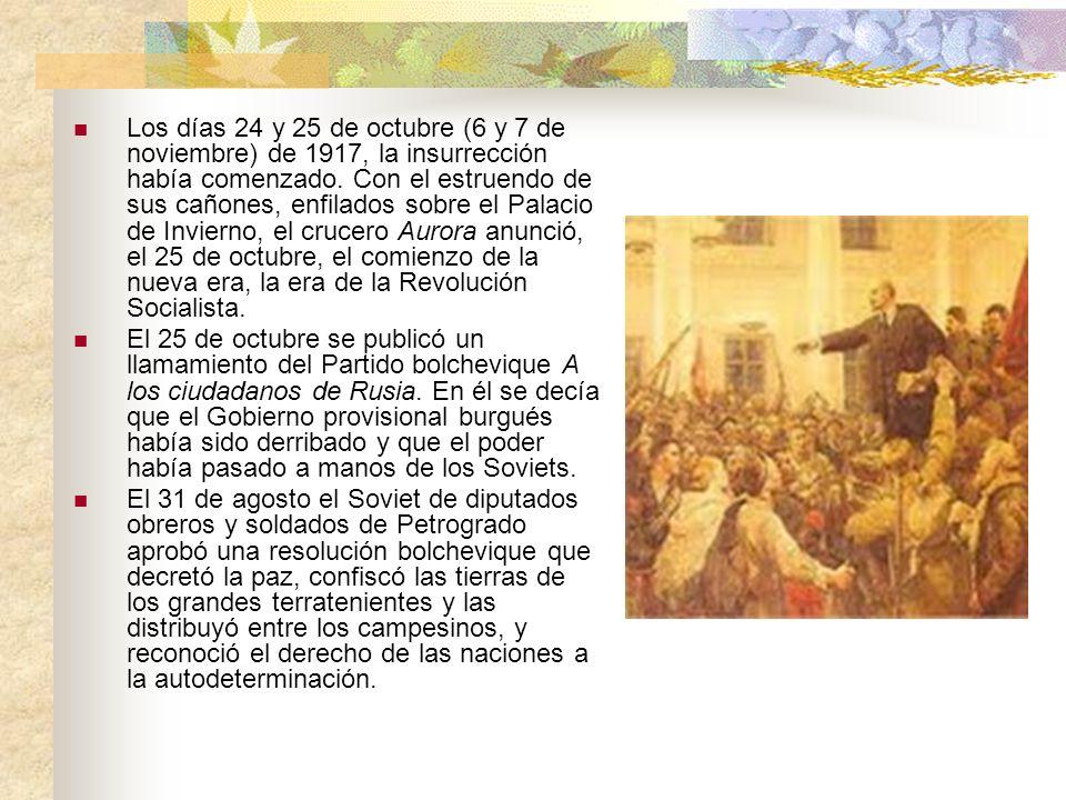 Los días 24 y 25 de octubre (6 y 7 de noviembre) de 1917, la insurrección había comenzado. Con el estruendo de sus cañones, enfilados sobre el Palacio de Invierno, el crucero Aurora anunció, el 25 de octubre, el comienzo de la nueva era, la era de la Revolución Socialista.