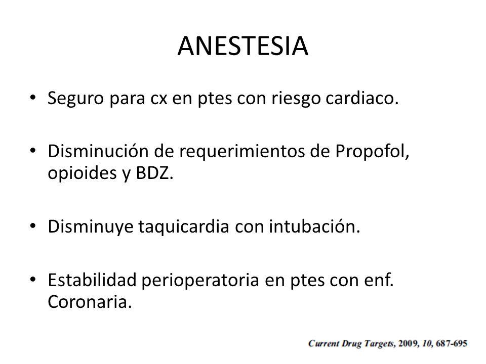 ANESTESIA Seguro para cx en ptes con riesgo cardiaco.