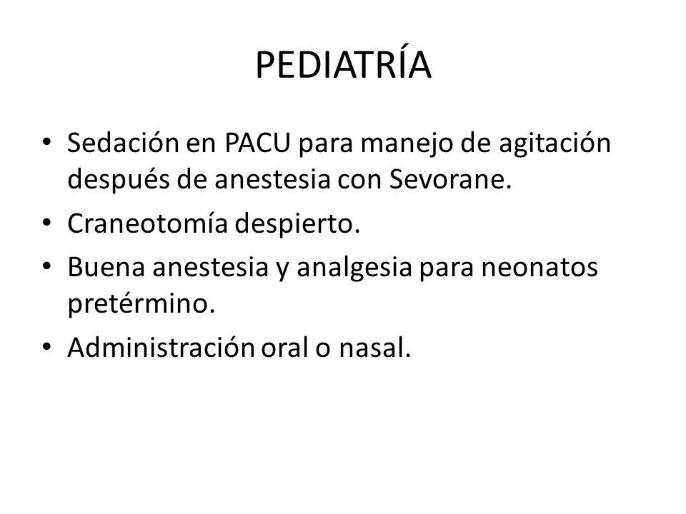 PEDIATRÍA Sedación en PACU para manejo de agitación después de anestesia con Sevorane. Craneotomía despierto.