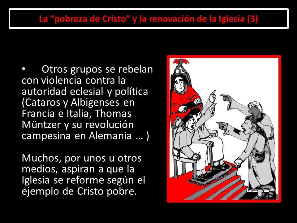 La pobreza de Cristo y la renovación de la Iglesia (3)