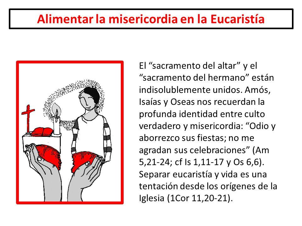 Alimentar la misericordia en la Eucaristía