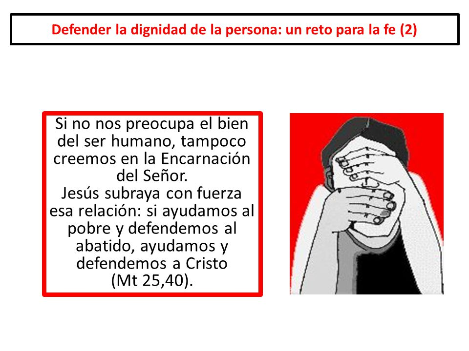Defender la dignidad de la persona: un reto para la fe (2)