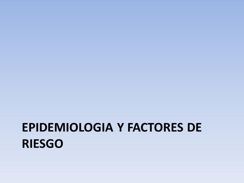 Epidemiologia y factores de riesgo