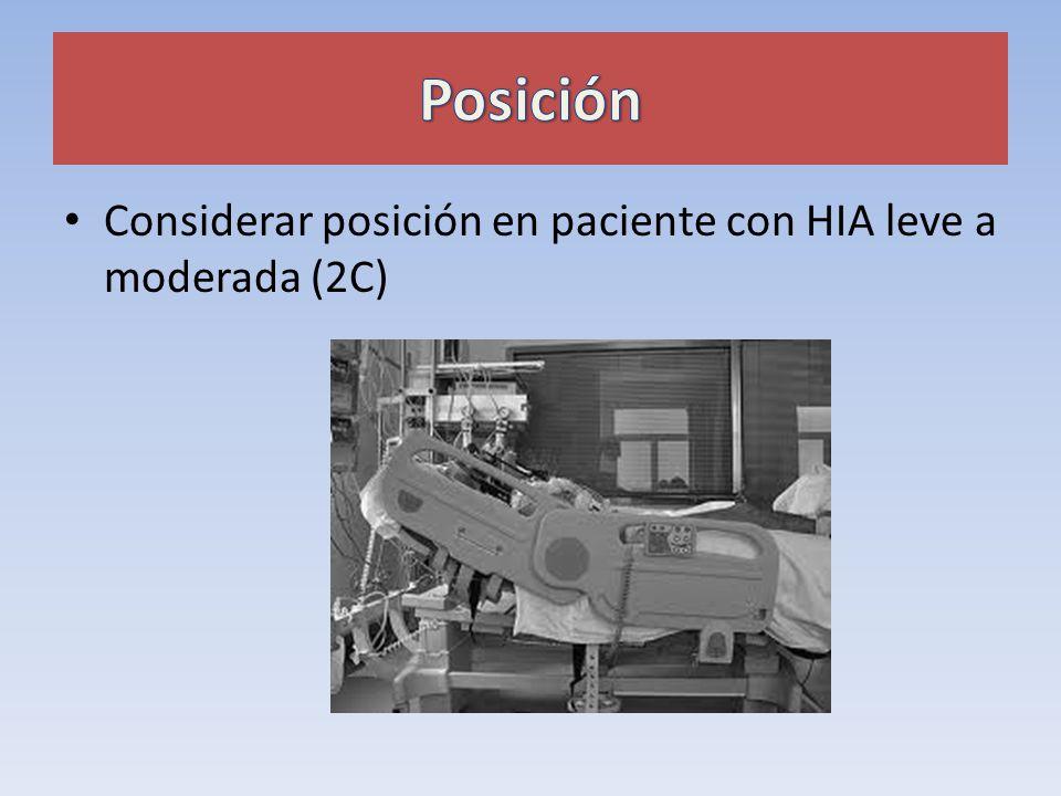 Posición Considerar posición en paciente con HIA leve a moderada (2C)