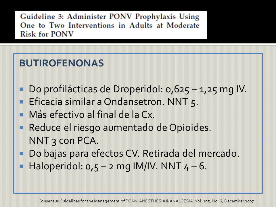 Do profilácticas de Droperidol: 0,625 – 1,25 mg IV.