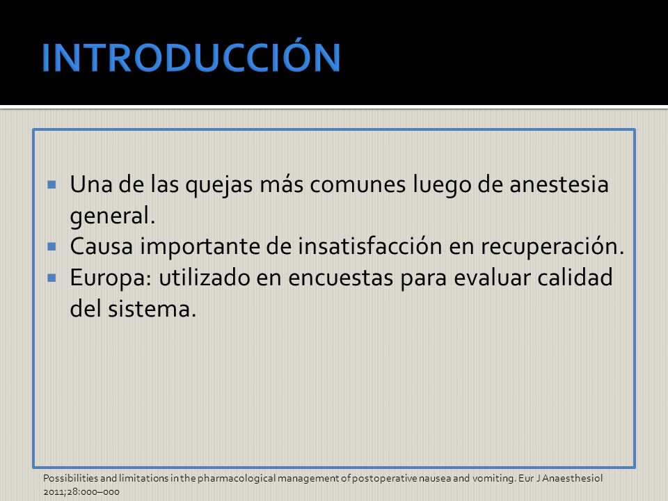 INTRODUCCIÓN Una de las quejas más comunes luego de anestesia general.