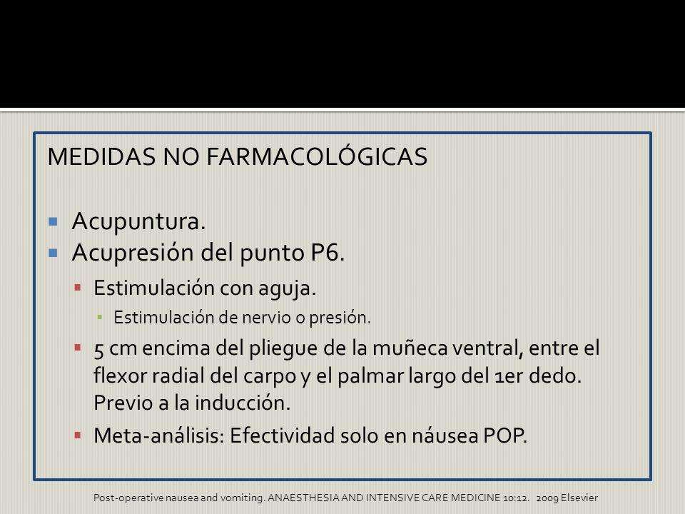 MEDIDAS NO FARMACOLÓGICAS Acupuntura. Acupresión del punto P6.