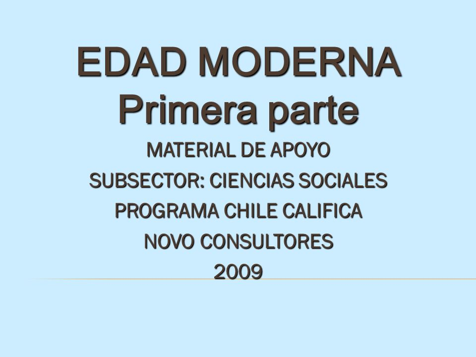 EDAD MODERNA Primera parte
