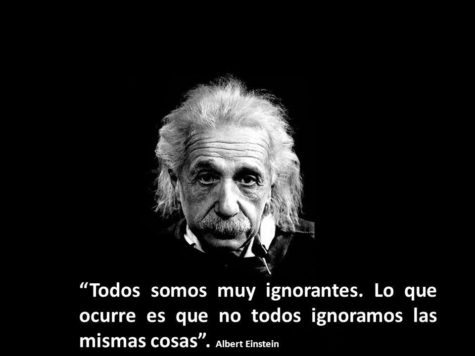Todos somos muy ignorantes