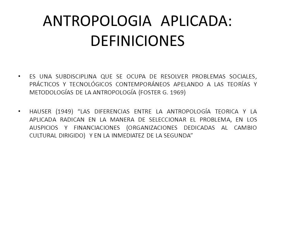 ANTROPOLOGIA APLICADA: DEFINICIONES