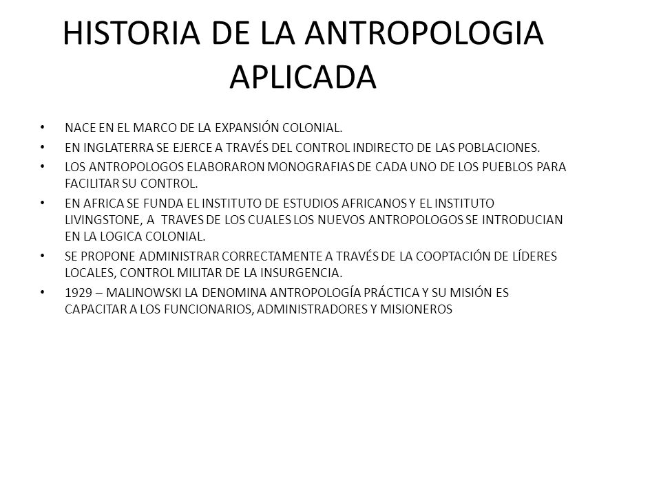 HISTORIA DE LA ANTROPOLOGIA APLICADA
