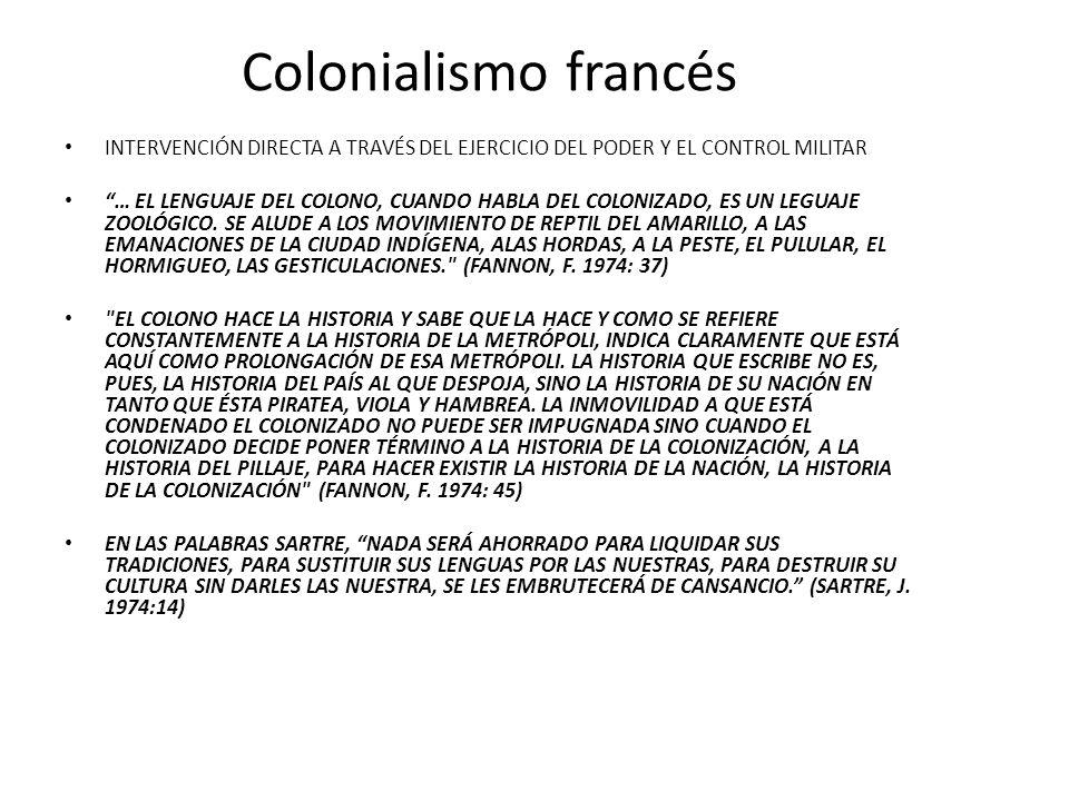 Colonialismo francés INTERVENCIÓN DIRECTA A TRAVÉS DEL EJERCICIO DEL PODER Y EL CONTROL MILITAR.