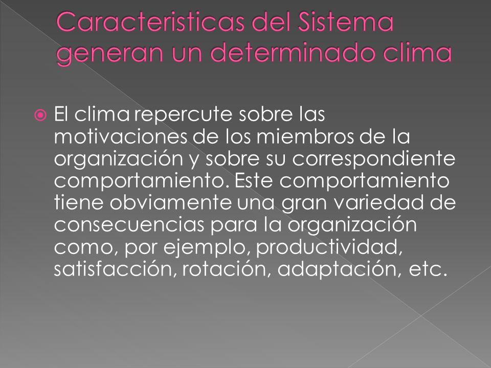 Caracteristicas del Sistema generan un determinado clima