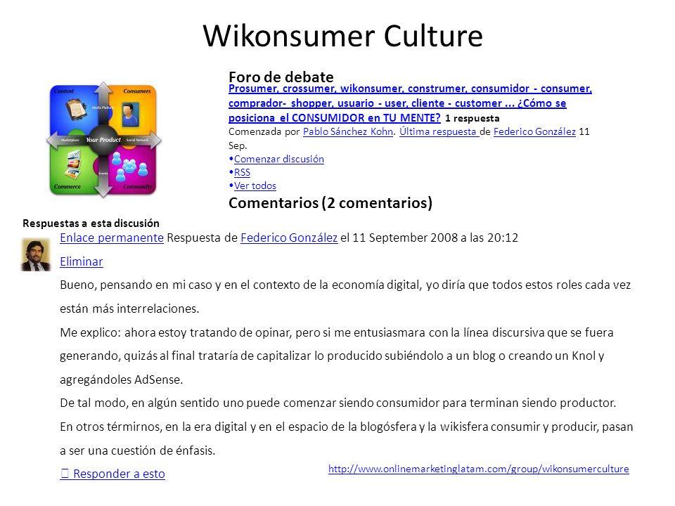 Wikonsumer Culture Foro de debate Comentarios (2 comentarios)