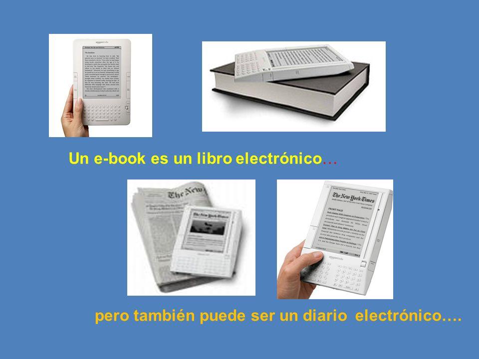 Un e-book es un libro electrónico…
