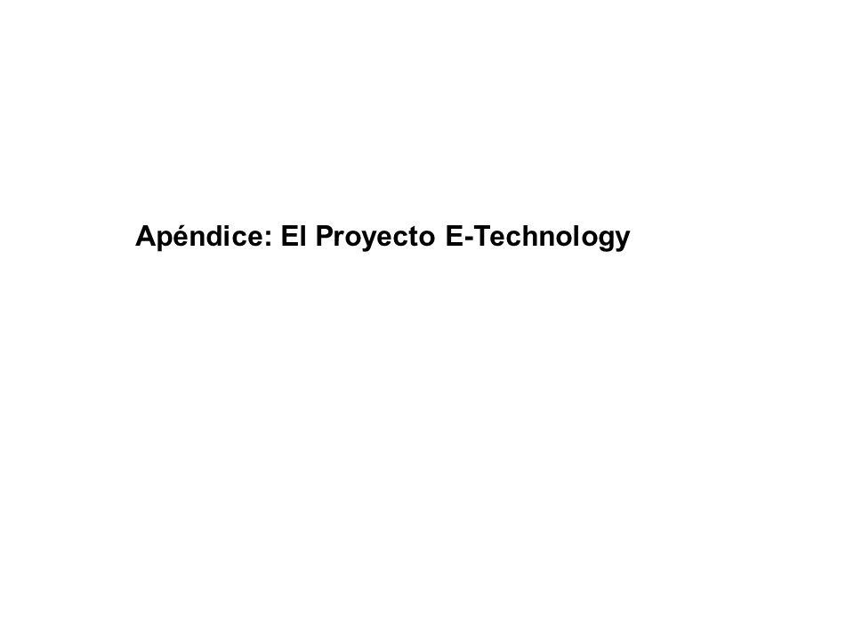 Apéndice: El Proyecto E-Technology