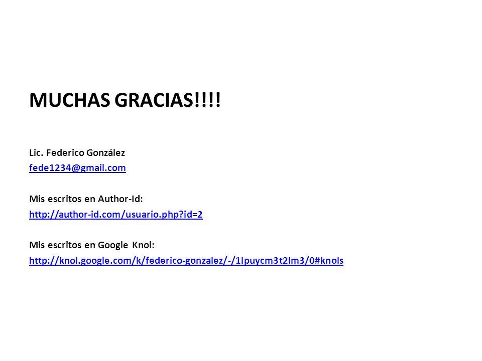 MUCHAS GRACIAS!!!! Lic. Federico González fede1234@gmail.com