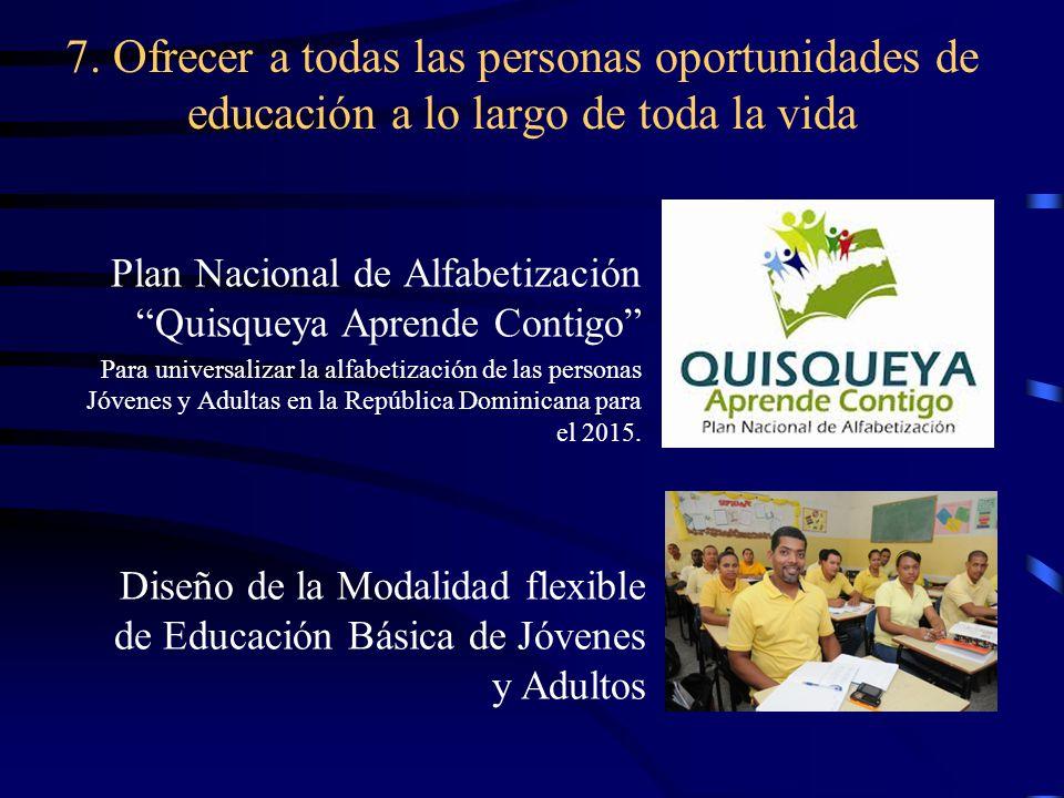 7. Ofrecer a todas las personas oportunidades de educación a lo largo de toda la vida
