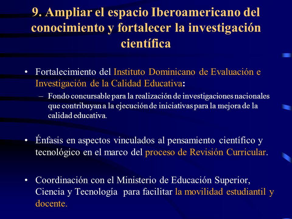9. Ampliar el espacio Iberoamericano del conocimiento y fortalecer la investigación científica
