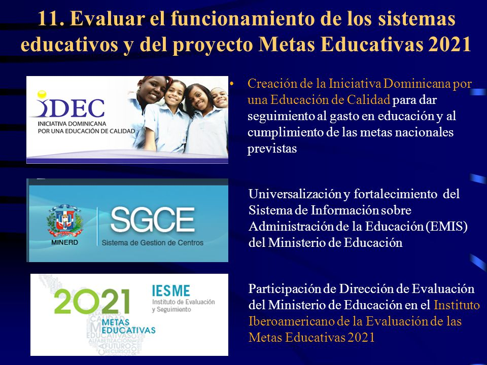 11. Evaluar el funcionamiento de los sistemas educativos y del proyecto Metas Educativas 2021