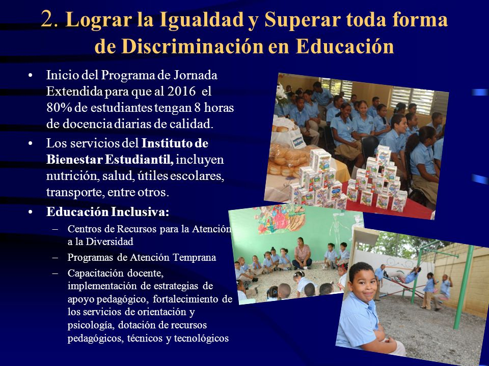 2. Lograr la Igualdad y Superar toda forma de Discriminación en Educación