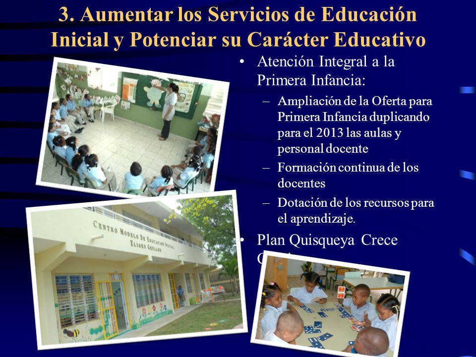 3. Aumentar los Servicios de Educación Inicial y Potenciar su Carácter Educativo