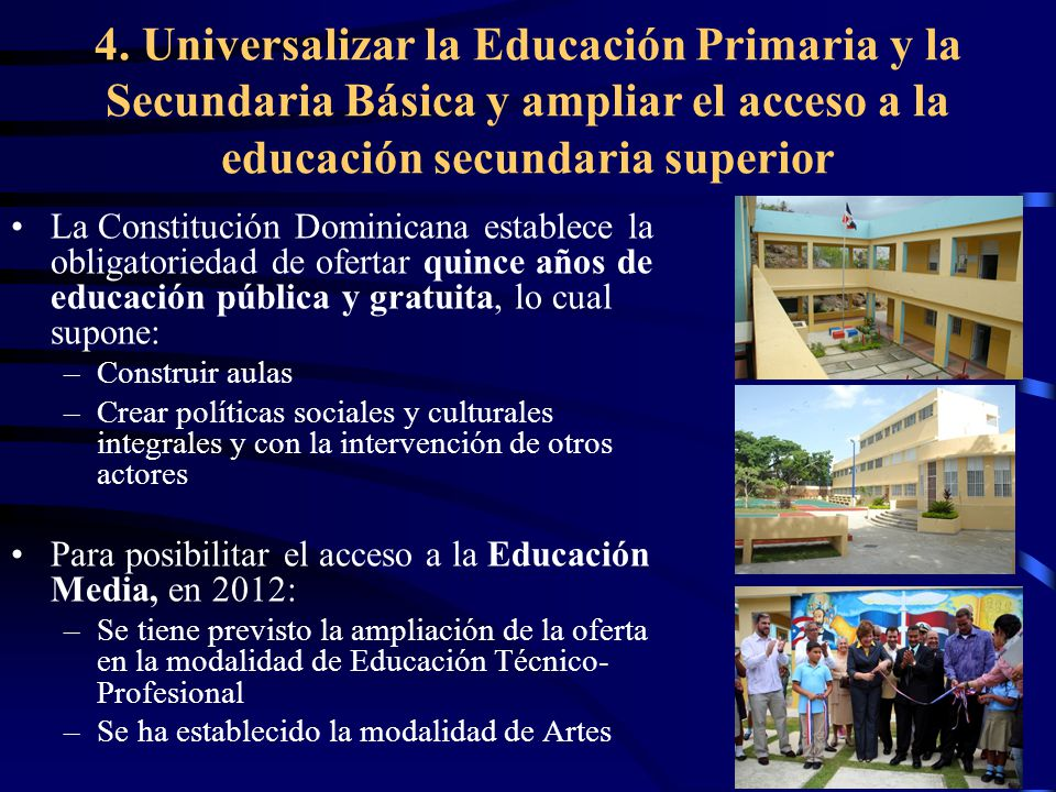4. Universalizar la Educación Primaria y la Secundaria Básica y ampliar el acceso a la educación secundaria superior
