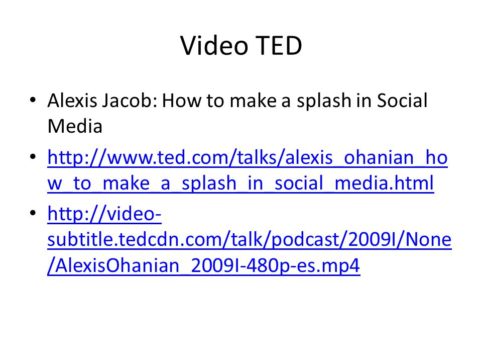 Video TED Alexis Jacob: How to make a splash in Social Media