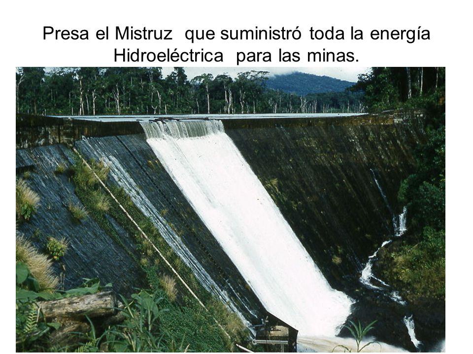 Presa el Mistruz que suministró toda la energía Hidroeléctrica para las minas.