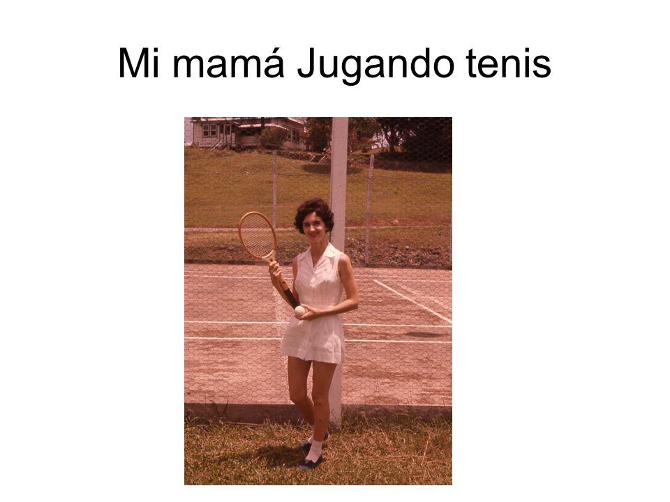 Mi mamá Jugando tenis