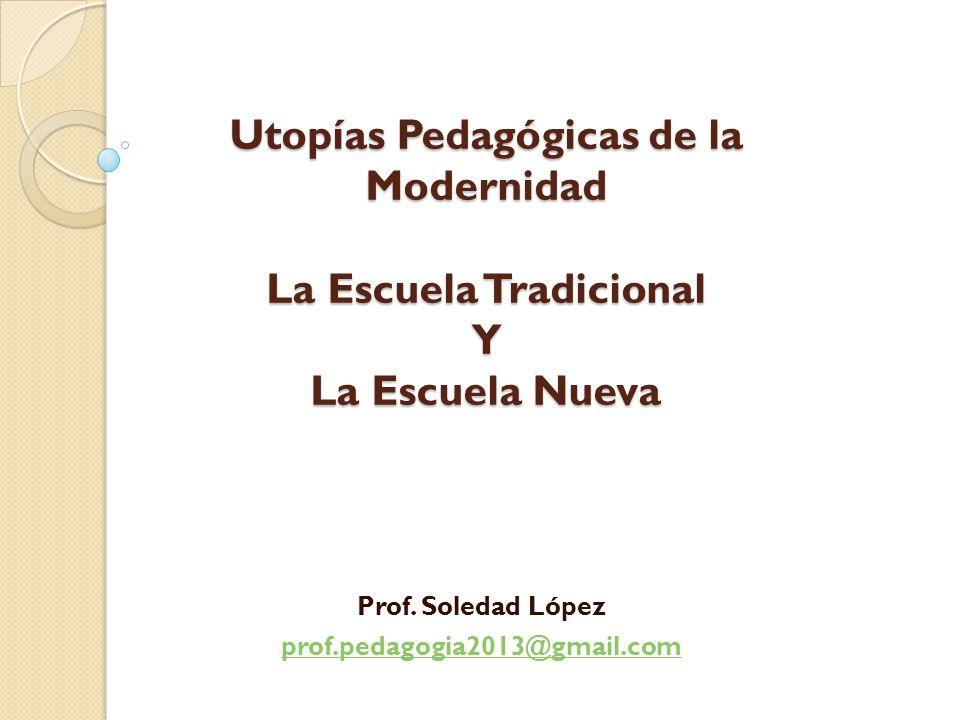 Prof. Soledad López prof.pedagogia2013@gmail.com