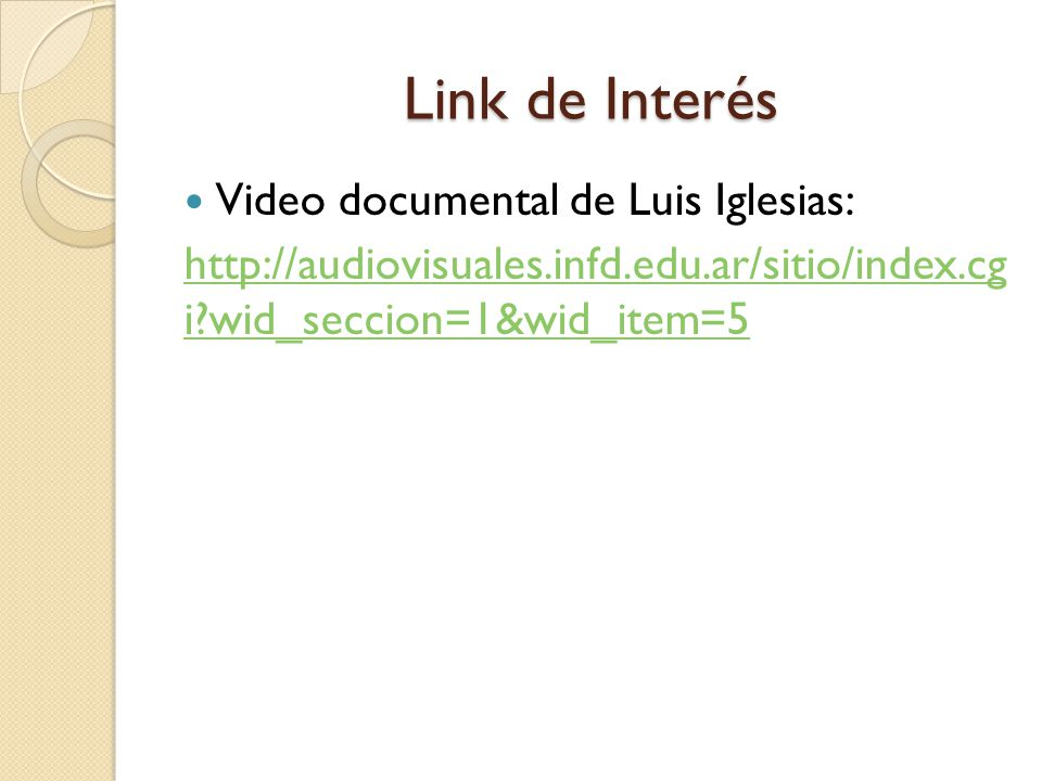 Link de Interés Video documental de Luis Iglesias: