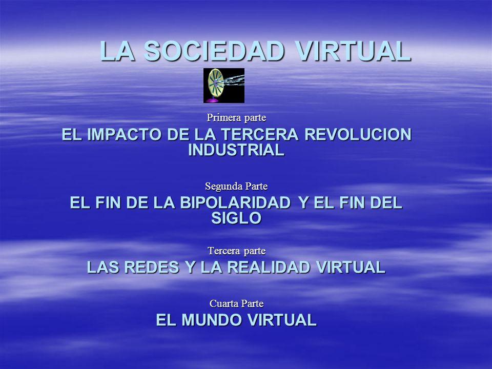 LA SOCIEDAD VIRTUAL EL IMPACTO DE LA TERCERA REVOLUCION INDUSTRIAL