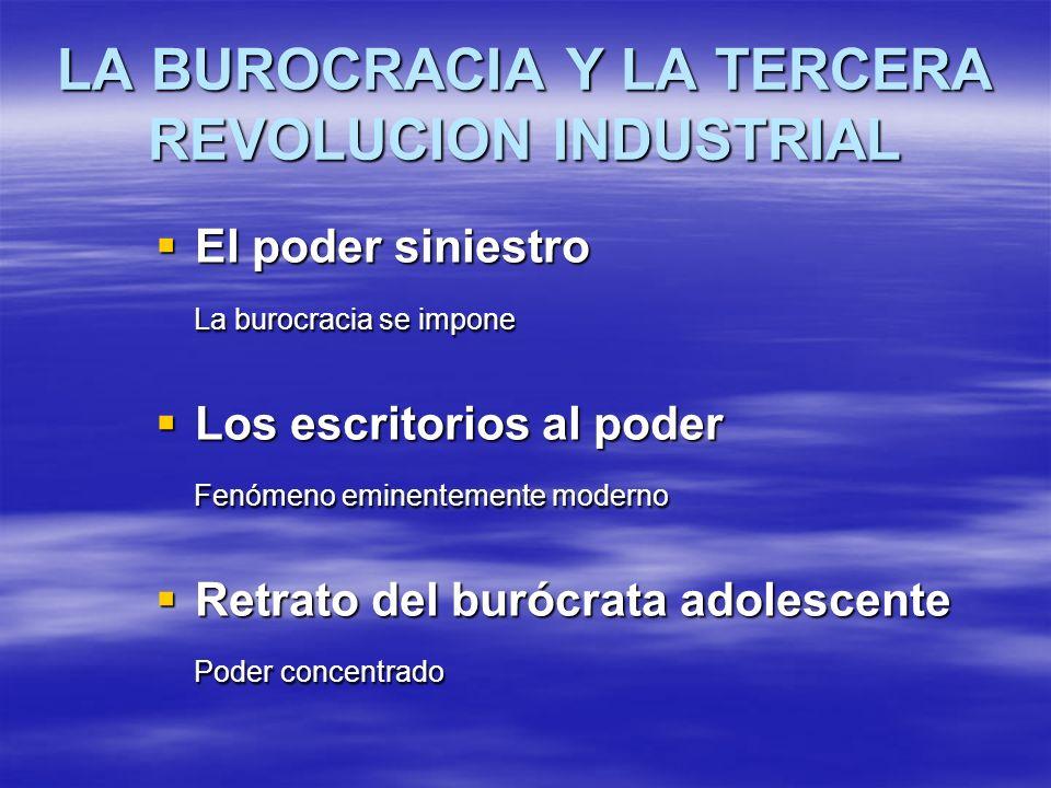 LA BUROCRACIA Y LA TERCERA REVOLUCION INDUSTRIAL