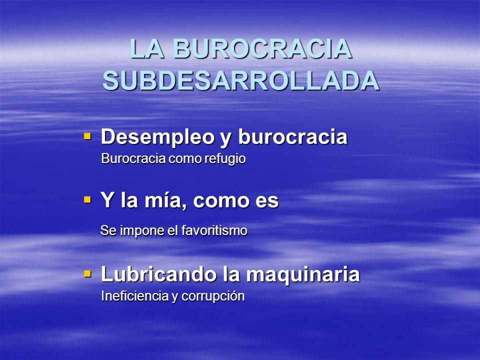 LA BUROCRACIA SUBDESARROLLADA