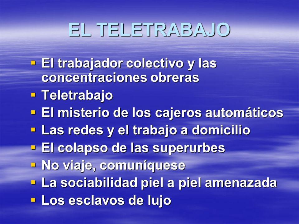 EL TELETRABAJO El trabajador colectivo y las concentraciones obreras