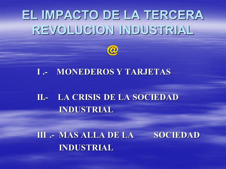 EL IMPACTO DE LA TERCERA REVOLUCION INDUSTRIAL